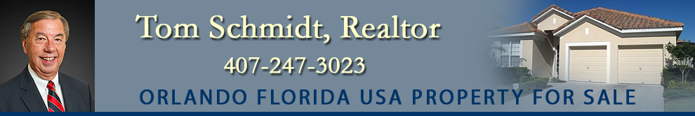 Orlando Vacation Properties For Sale, Tom Schmidt Realtor, Telephone 407-247-3023